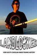 Landlocked: How South Carolina Made Fishing History