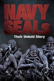The Navy SEALs: Their Untold Story