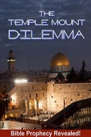 The Temple Mount Dilemma - Bible Prophecy Revealed