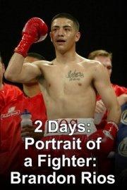 2 Days: Brandon Rios