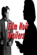 Film Noir: Trailers & Behind the Scenes of Film Noir