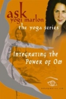 Integrating the Power of Om - yoga