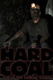 Hard Coal: Last of the Bootleg Miners