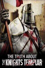 The Truth About the Knights Templar