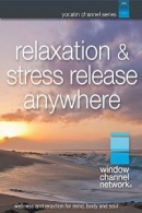 Relaxation and Stress Relief Anywhere, with Nature Videos