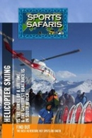 Sports Safaris Thrill of a Lifetime Helicopter Skiing and the Speediest Boat Race in South Africa