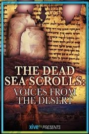 The Dead Sea Scrolls: Voices from the Desert