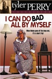 I Can Do Bad All By Myself: The Play