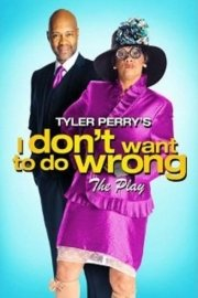I Don't Want To Do Wrong - The Play