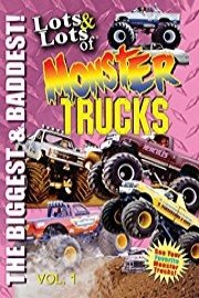 Lots & Lots of Monster Trucks Vol 1 - Biggest and Baddest
