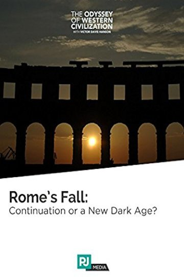 The Odyssey of Western Civilization Lecture #4: Rome's Fall: Continuation or a New Dark Age?