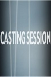 Casting Session
