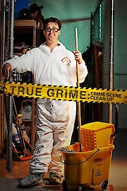 True Grime: Crime Scene Clean Up