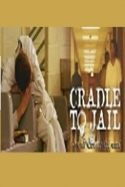 Cradle to Jail
