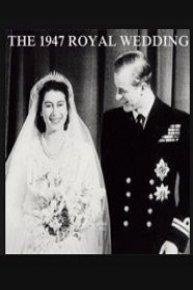 The 1947 Royal Wedding