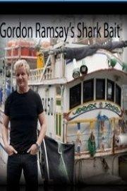 Gordon Ramsay's Shark Bait