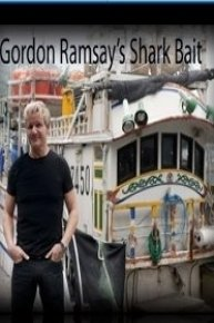 Gordon Ramsay's Shark Bait