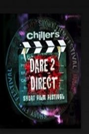 Chiller's Dare 2 Direct Short Film Festivals