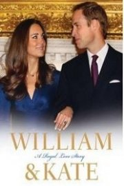 William & Kate: A Royal Love Story
