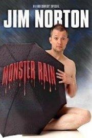 Jim Norton, Monster Rain