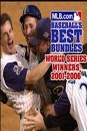 World Series Winners, 2001-2006