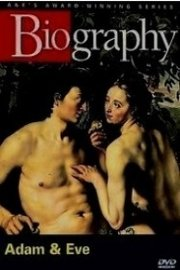 Biography: Adam and Eve