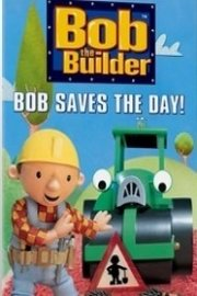 Bob the Builder: Bob Saves the Day