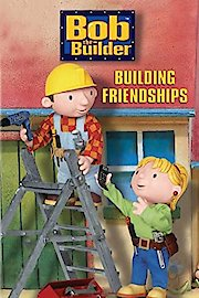 Bob the Builder: Building Friendships