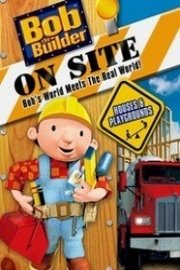 Bob the Builder: On Site: Houses & Playgrounds