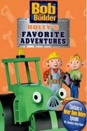 Bob the Builder: Roley's Favorite Adventures