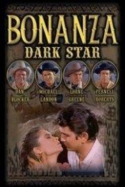 Bonanza: Dark Star
