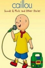Caillou: Sounds & Music and Other Stories