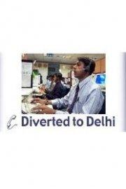 Diverted to Delhi