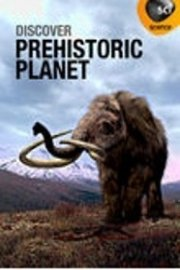Discover: Prehistoric Planet