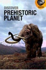 Discover: Prehistoric Planet