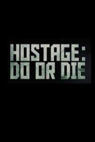 Hostage: Do or Die