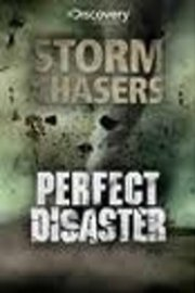 Storm Chasers / Perfect Disaster
