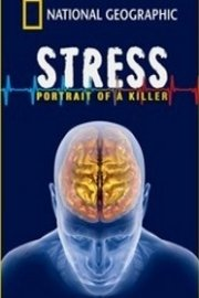 Stress: Portrait of a Killer