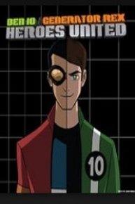 Ben 10 / Generator Rex: Heroes United