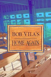 Home Again with Bob Vila