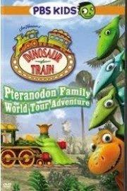 Dinosaur Train: Pteranodon Family World Tour