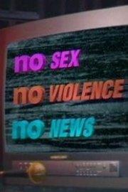 No Sex, No Violence, No News