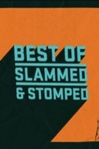 Best of X Slammed and Stomped