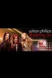 Wilson Phillips: Still Holding On