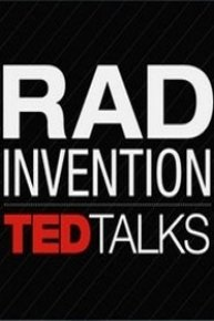 TEDTalks: Rad Invention