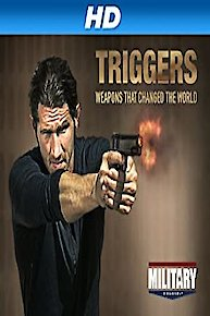 Triggers: Weapons That Changed the World