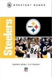 NFL Greatest Games, Pittsburgh Steelers 5 Super Bowl Victories