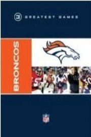 NFL Greatest Games, Denver Broncos 3 Greatest Games