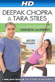Deepak Chopra Yoga Transformation: Strength & Energy