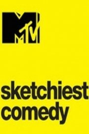 MTV Sketchiest Comedy